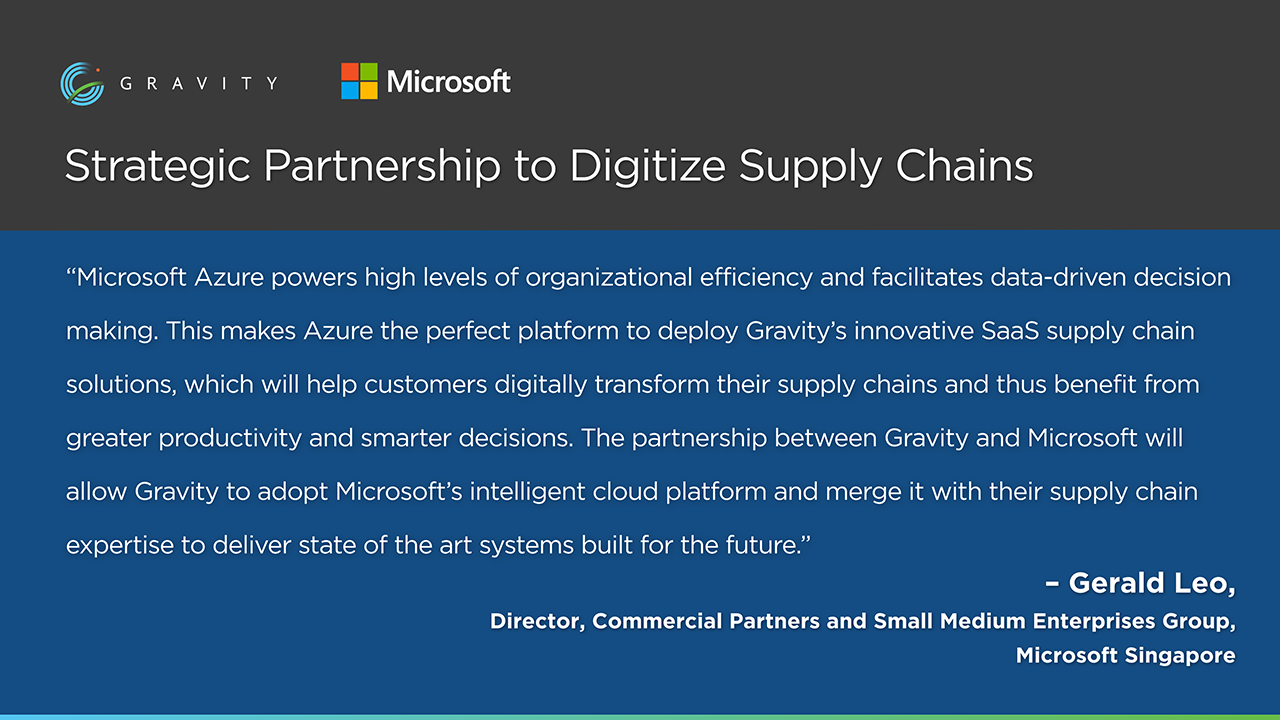 Microsoft's Gerald Leo, Director, Commercial Partners and Small Medium Enterprises Group, Singapore comments on Gravity Supply Chains strategic partnership